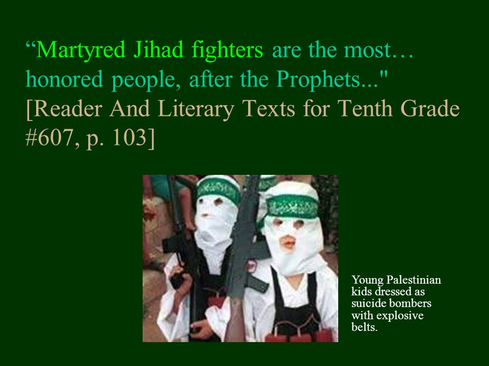 Martyred Jihad fighters are the most… honored people, after the Prophets... [Reader And Literary Texts for Tenth Grade #607, p. 103]